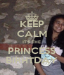 KEEP CALM IT'S THE PRINCESS BIRHTDAY - Personalised Poster A4 size