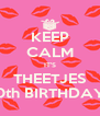 KEEP CALM IT'S THEETJES 50th BIRTHDAY!! - Personalised Poster A4 size
