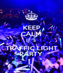 KEEP CALM IT´S TRAFFIC LIGHT PARTY - Personalised Poster A4 size