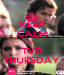 KEEP CALM it's TVD THURSDAY - Personalised Poster A4 size