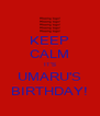 KEEP CALM IT'S UMARU'S BIRTHDAY! - Personalised Poster A4 size