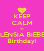 KEEP CALM It's VALENSIA BIEBER'S Birthday! - Personalised Poster A4 size