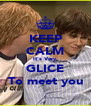 KEEP CALM It's Very GLICE To meet you - Personalised Poster A4 size