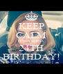 KEEP CALM IT'S  YAMINA 24TH BIRTHDAY! - Personalised Poster A4 size