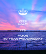 KEEP CALM IT'S YOUR 40 YEAR WEDDINGDAY - Personalised Poster A4 size