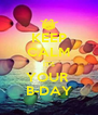 KEEP CALM IT'S YOUR  B-DAY - Personalised Poster A4 size