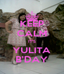 KEEP CALM IT'S YULITA B'DAY - Personalised Poster A4 size