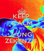KEEP  CALM IT'S YUNG ZEKENZY  - Personalised Poster A4 size