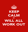 KEEP CALM IT  WILL ALL WORK OUT - Personalised Poster A4 size