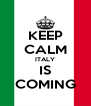 KEEP CALM ITALY IS COMING - Personalised Poster A4 size