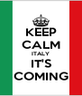 KEEP CALM ITALY IT'S COMING - Personalised Poster A4 size