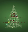 """KEEP CALM it's 12 days to CHRISTMAS """" PARTY """" Cafe23 / Friday 13/12 - Personalised Poster A4 size"""