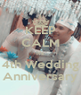 KEEP CALM it's 4th Wedding Anniversary - Personalised Poster A4 size