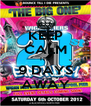 KEEP CALM ITS 9 DAYS AWAY - Personalised Poster A4 size