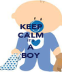 KEEP CALM IT'S A BOY - Personalised Poster A4 size