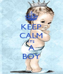 KEEP CALM ITS A BOY - Personalised Poster A4 size