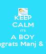KEEP CALM IT'S A BOY Congrats Manj & Vini - Personalised Poster A4 size