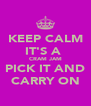 KEEP CALM IT'S A  CRAM JAM PICK IT AND CARRY ON - Personalised Poster A4 size