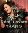 KEEP CALM Its A Demi Lovato THANG - Personalised Poster A4 size