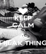 KEEP CALM ITS A FREAK THING - Personalised Poster A4 size