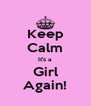 Keep Calm It's a  Girl Again! - Personalised Poster A4 size