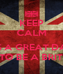 KEEP CALM  ITS A GREAT DAY TO BE A BRIT - Personalised Poster A4 size