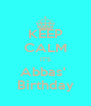 KEEP CALM IT'S Abbas'  Birthday - Personalised Poster A4 size
