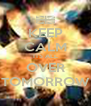 KEEP CALM ITS ALL OVER TOMORROW - Personalised Poster A4 size