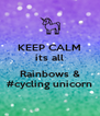 KEEP CALM its all  Rainbows & #cycling unicorn - Personalised Poster A4 size