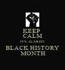 KEEP  CALM ITS ALMOST BLACK HISTORY  MONTH - Personalised Poster A4 size