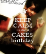KEEP CALM its almost CAKES  birthday - Personalised Poster A4 size