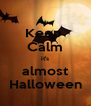 Keep  Calm it's almost Halloween - Personalised Poster A4 size