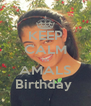 KEEP CALM its AMALS Birthday  - Personalised Poster A4 size