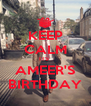KEEP CALM ITS  AMEER'S BIRTHDAY - Personalised Poster A4 size