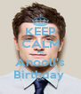KEEP CALM Its Anooli's Birthday  - Personalised Poster A4 size