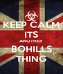 KEEP CALM ITS ANOTHER BOHILLS THING - Personalised Poster A4 size