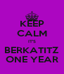 KEEP CALM IT'S BERKATITZ ONE YEAR - Personalised Poster A4 size