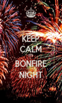 KEEP CALM ITS BONFIRE NIGHT - Personalised Poster A4 size