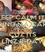 KEEP CALM ITS BRING MA CAKE AND GIFTS CUZ ITS LINZ B-DAY - Personalised Poster A4 size