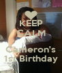 KEEP CALM It's  Cameron's 1st Birthday - Personalised Poster A4 size