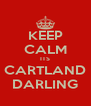 KEEP CALM ITS CARTLAND DARLING - Personalised Poster A4 size
