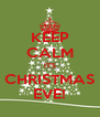 KEEP CALM IT'S CHRISTMAS EVE! - Personalised Poster A4 size