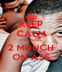 KEEP CALM ITS COOL 2 MUNCH ON ASS - Personalised Poster A4 size