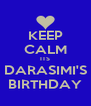 KEEP CALM ITS DARASIMI'S BIRTHDAY - Personalised Poster A4 size