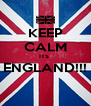 KEEP CALM ITS  ENGLAND!!!  - Personalised Poster A4 size