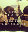 KEEP CALM its Game Time  BIOTCHHHH  - Personalised Poster A4 size