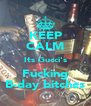 KEEP CALM Its Gucci's Fucking B-day bitches - Personalised Poster A4 size