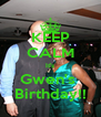KEEP CALM It's Gwen's  Birthday!! - Personalised Poster A4 size