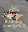 KEEP CALM its  Hudson's Birthday  And he's 2 - Personalised Poster A4 size