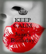 KEEP CALM It's Juan's Birthday - Personalised Poster A4 size